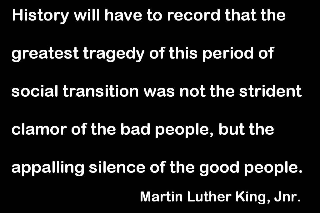 Silence of good people, MLK